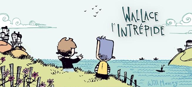 Et si vous preniez un bain de soleil et d'humour avec Wallace l'intrépide ?