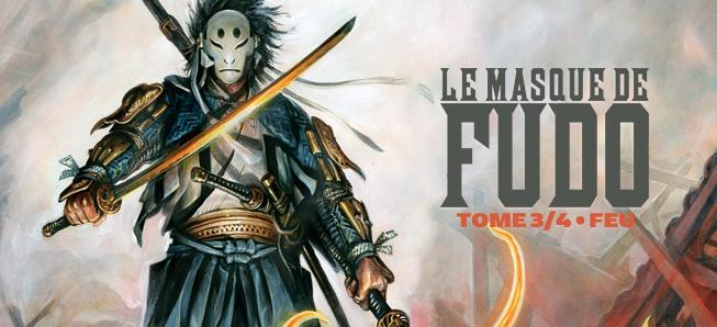 Après Brume et Pluie, découvrez Feu le troisième album de la série Le Masque de Fudo