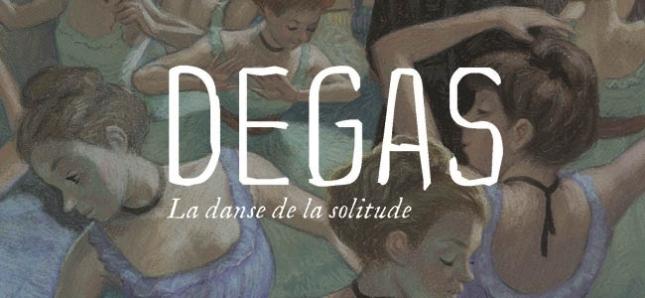 Edgar Degas valait bien un roman graphique.