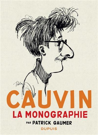 La monographie de Raoul Cauvin, ouvrage indispensable de Patrick Gaumer permettant de rencontrer l'homme derrière l'œuvre.