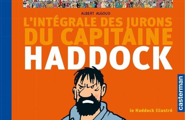 L'intégrale des injures du capitaine Haddock d(Albert Algoud recense toutes les injures du capitaine