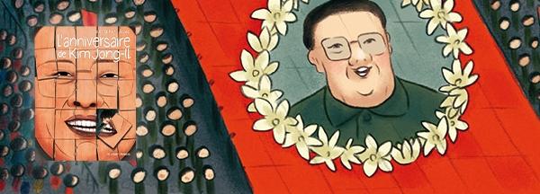 Coup de coeur pour L'Anniversaire de Kim Jong-il