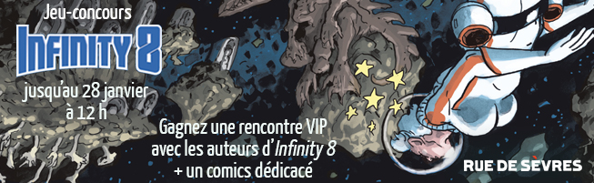 Gagnez une rencontre VIP avec les auteurs d'Infinity 8