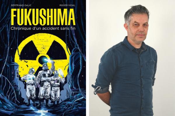 Bertrand Galic se plonge dans l'enfer de Fukushima