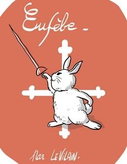 Si le Vilain devait se transformer en lapin, il voudrait être aussi doux et féroce qu'Eusèbe, de la série De Cape et des Crocs !