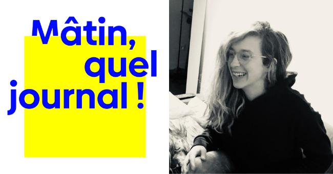 Clotilde Palluat est la rédactrice en chef de Mâtin