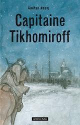 Gaétan Nocq en dédicace vendredi 13 octobre pour « Capitaine Tikhomiroff »  - Librairie Matière Gris