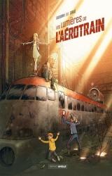 Johann Corgié en dédicace samedi 16 juin pour « Les lumières de l'aérotrain » - Librairie Legend BD