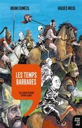 La BIS présente... Les temps barbares : de la chute de Rome à Pépin Le Bref